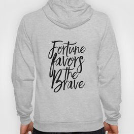 Fortune Favors The Brave, Home Decor,Wall Art,Quote prints,Typography Poster,Printable Art Hoody