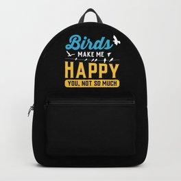 Birds Make Me Happy Backpack