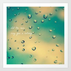 Let the Rain Sing you a Lullaby Art Print