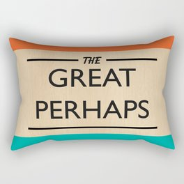 The Great Perhaps Rectangular Pillow