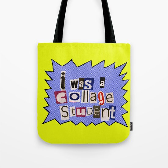 I was a collage student Tote Bag