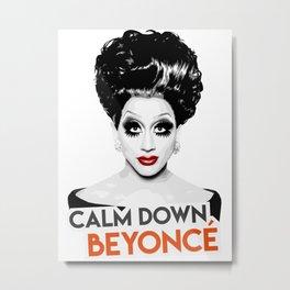 """Calm down Bey!"" Bianca Del Rio, RuPaul's Drag Race Queen Metal Print"