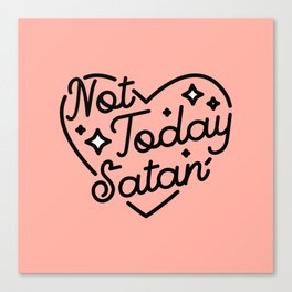not today satan I Leinwanddruck