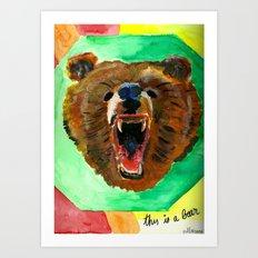 This is a bear Art Print