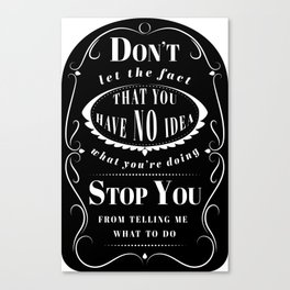 Don't Let the Fact... Canvas Print