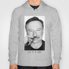 Robin Williams Life is a joke Hoody