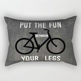 Put the Fun Between Your Legs Rectangular Pillow