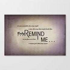 Remind Me (Horizontal) Canvas Print