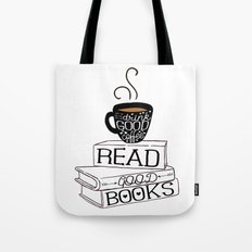 Drink Good Coffee, Read Good Books Tote Bag