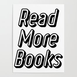 Reading Read More Books Teacher School Funny Gift Poster