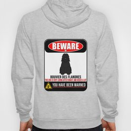 Beware Of Bouvier Des Flandres This Dog Is Loving and Kisses A Lot Hoody