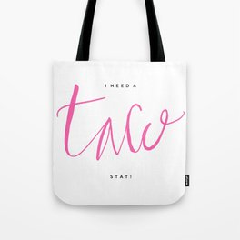 I need a taco STAT! - Pink lettering Tote Bag
