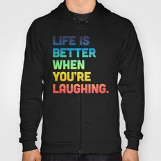 Life When You're Laughing Quote Hoody