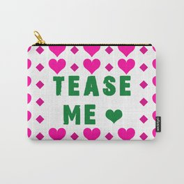 Tease Me Carry-All Pouch