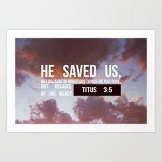 HE SAVED US Art Print