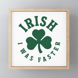 Irish I Was Faster Framed Mini Art Print