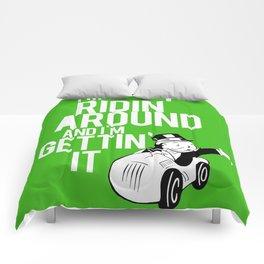 I'm Ridin Around And Im Getting It Comforters