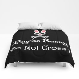 Watch out! Psycho Bunny Inside! Do Not Cross! Comforters