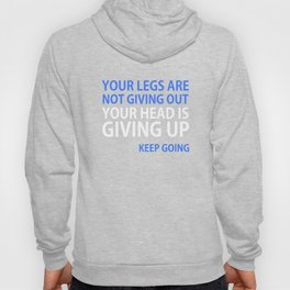 Your Head is Giving Up Motivational Running T-shirt Hoody