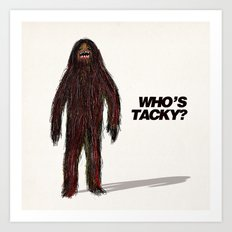 Who's tacky?  Art Print