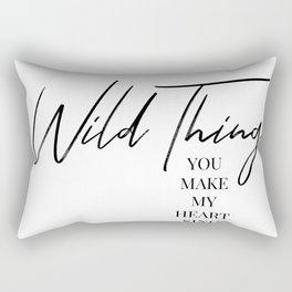 Wild thing, you make my heart sing Rectangular Pillow