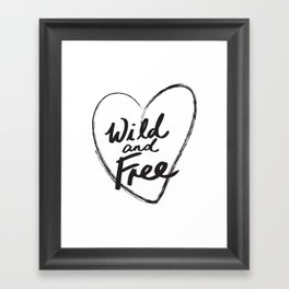 Wild and Free - Natural Born Lovers Framed Art Print