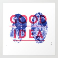 Good Idea Art Print
