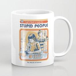 A Cure for Stupid People Coffee Mug