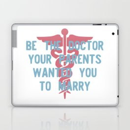 Be the Doctor your parents wanted you to marry Laptop & iPad Skin