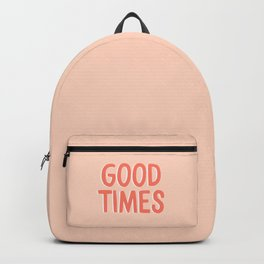 Good Times - Coral Happiness Quote Backpack