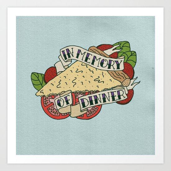 RIP DINNER Art Print