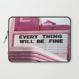 Every Thing Will Be Fine Laptop Sleeve