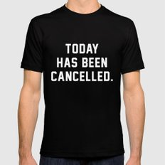 Today has been Cancelled Black Mens Fitted Tee MEDIUM