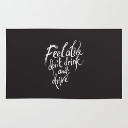 feel alive don't drink and drive Rug