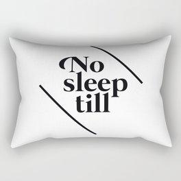 No Sleep Till Rectangular Pillow