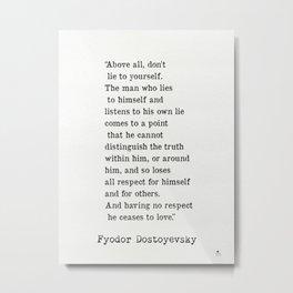 Fyodor Dostoyevsky quote Metal Print