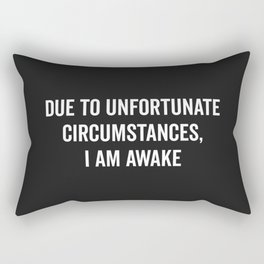 I Am Awake Funny Quote Rectangular Pillow