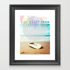 you can't stop the waves, but you can learn to surf Framed Art Print
