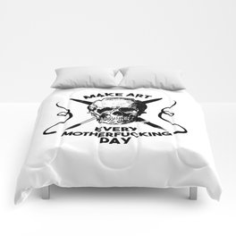 Make Art Every Motherfucking Day (black on white) Comforters