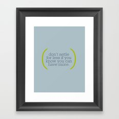 Don't Settle For Less Framed Art Print