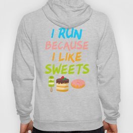 I Run Because I Like Sweets Hoody