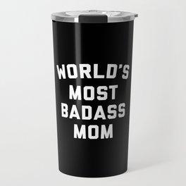 Badass Mom Funny Quote Travel Mug