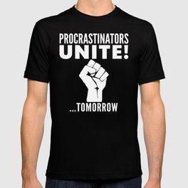 Procrastinators Unite Tomorrow (Black & White) T-shirt
