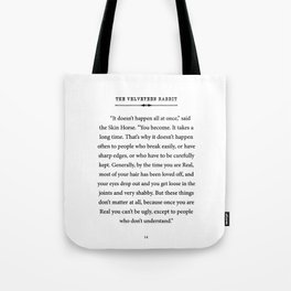 The Velveteen Rabbit ~ You become Real Tote Bag