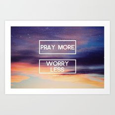 Pray More  Art Print
