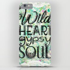 Wild Heart, Gypsy Soul Slim Case iPhone 6s Plus