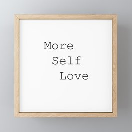 More Self Love Framed Mini Art Print