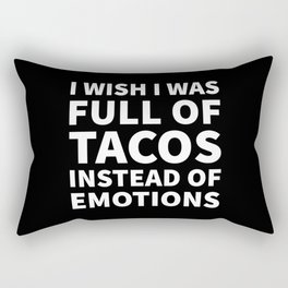 I Wish I Was Full of Tacos Instead of Emotions (Black & White) Rectangular Pillow