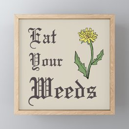 Eat Your Weeds Framed Mini Art Print