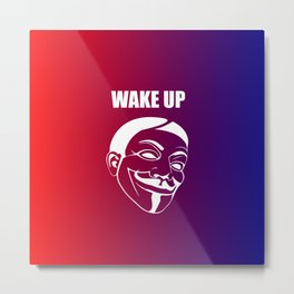 Wake up anonymous quote Metal Print